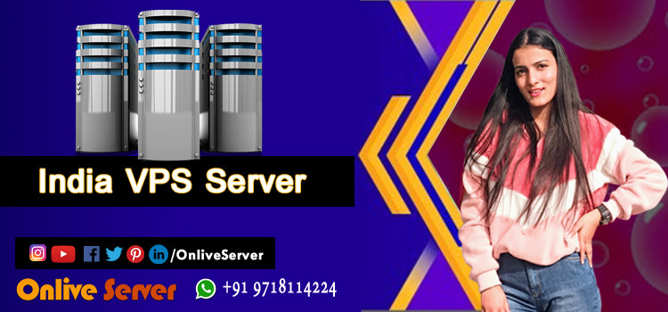MAJOR BENEFITS OF INDIA VPS SERVER HOSTING SERVICES